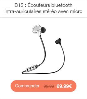 B15 : Écouteurs bluetooth intra-auriculaires stéréo avec micro intégré