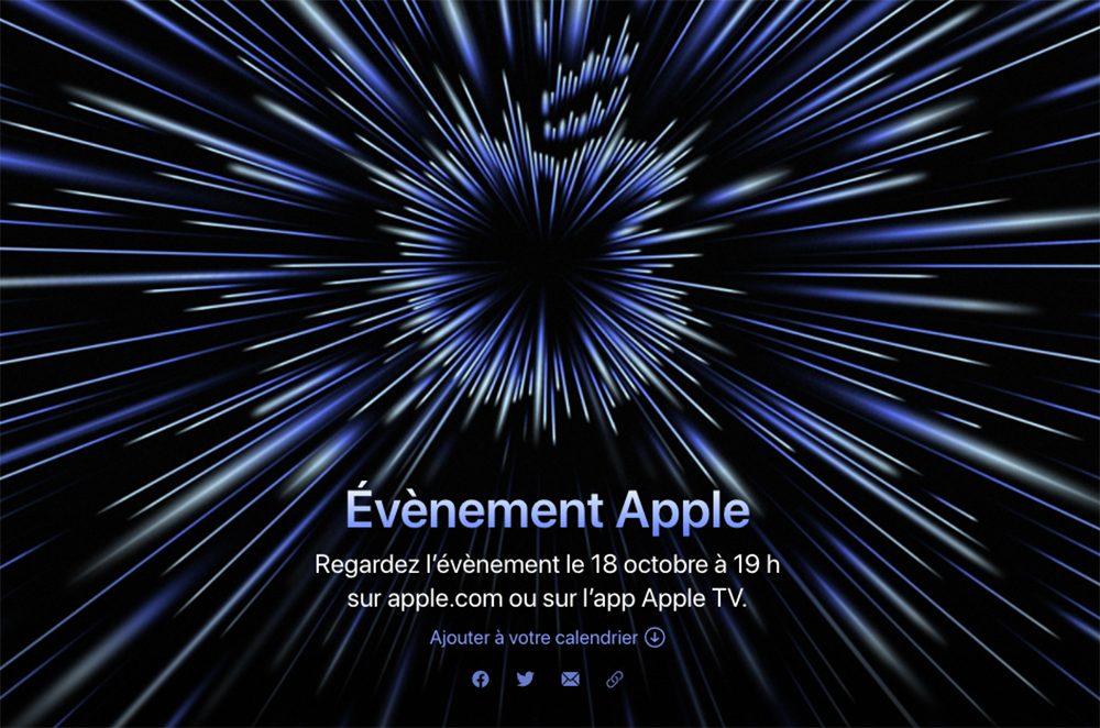 Keynote Apple 18 Octobre 2021 Apple annonce une keynote pour le 18 octobre : les MacBook Pros M1X seront dévoilés
